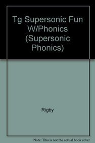 9780763520496: Supersonics: Fun With Phonics: Teacher's Guide (Supersonic Phonics)