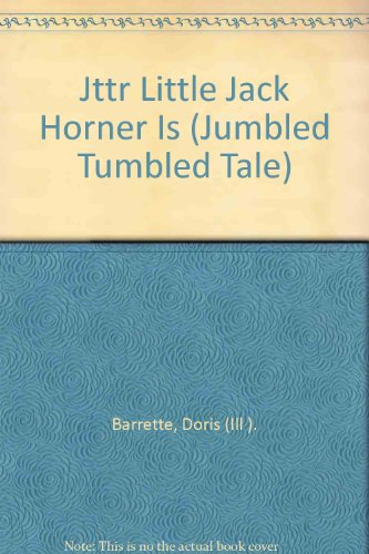 Jttr Little Jack Horner Is (Jumbled Tumbled Tale): Doris (Ill ). Barrette
