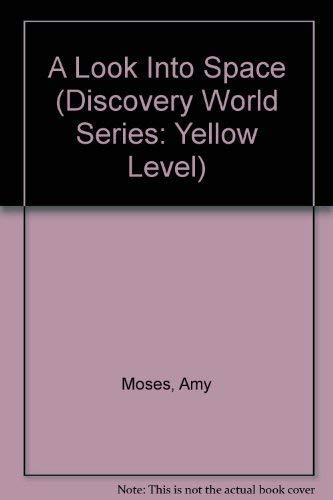 A Look Into Space (Discovery World Series: Yellow Level)
