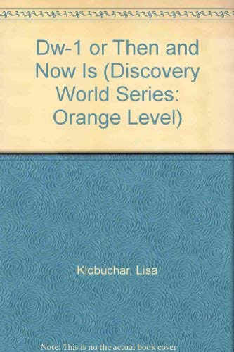 Dw-1 or Then and Now Is (Discovery: Klobuchar, Lisa