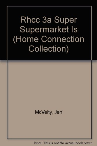 Rhcc 3a Super Supermarket Is (Home Connection Collection) (9780763525132) by Jen McVeity