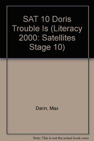 SAT 10 Doris Trouble Is (Literacy 2000: Satellites Stage 10) (0763530972) by Dann, Max