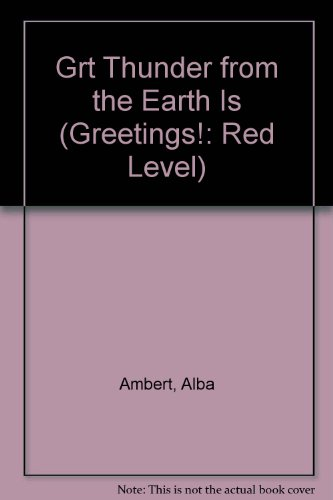 Grt Thunder from the Earth Is (Greetings!: Ambert, Alba