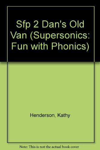 Sfp 2 Dan's Old Van (Supersonics: Fun with Phonics) (0763532460) by Kathy Henderson