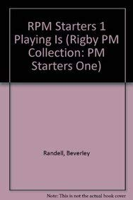 9780763541439: RPM Starters 1 Playing Is (Rigby PM Collection: PM Starters One)