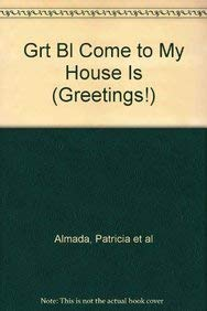 Grt Bl Come to My House Is: Almada, Patricia et