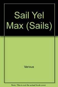 9780763558970: Sail Yel Max (Sails)