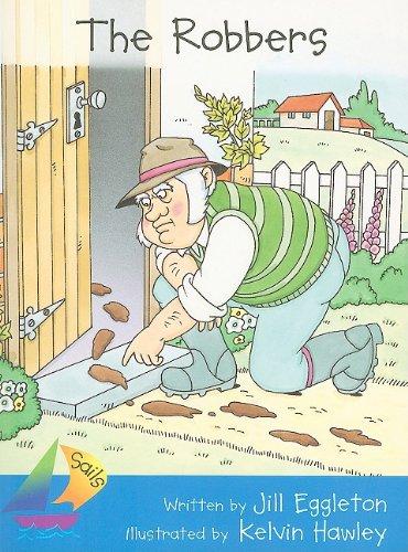 The Robbers (Sails Literacy Series, Early 3): Jill Eggleton, Kelvin