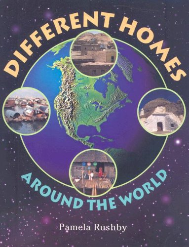 Different Homes Around the World (level 10) (Rigby Literacy): Pamela Rushby