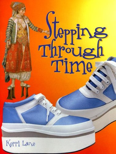 Stepping Through Time: Kerri Lane; Rigby