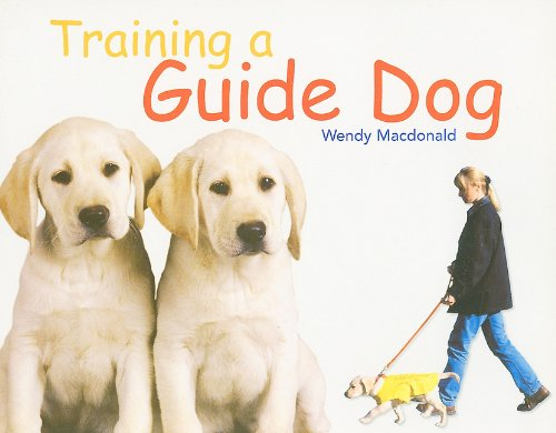 9780763561123: Training Guide Dogs