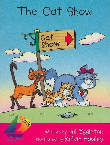 The Cat Show (Sails: Emergent): Jill Eggleton; Illustrator-Kelvin