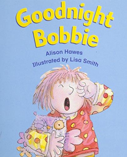 Rigby Literacy: Student Reader Grade K (Level 2) Goodnight Bobbie: RIGBY