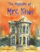 9780763567002: The Mystery of Mrs.Kim Is (Rigby Literacy)