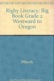 9780763567491: Rigby Literacy: Big Book Grade 2 Westward To Oregon