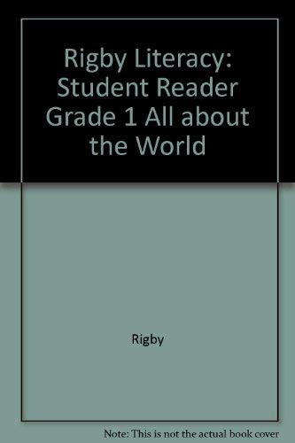 Rigby Literacy: Student Reader Grade 1 All About the World: RIGBY