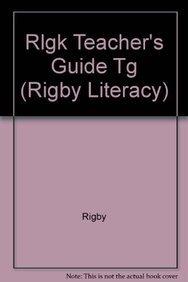 9780763568566: Rlgk Teacher's Guide Tg (Rigby Literacy)