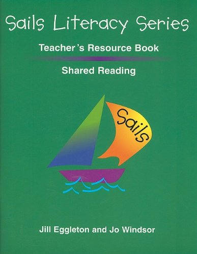 Sails Shared Reading Teacher's Resource Book (0763570060) by Jill Eggleton; Jo Windsor