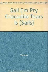Sail Em Pty Crocodile Tears Is (Sails): Various, Rigby