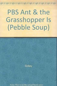PBS Ant & the Grasshopper Is (Pebble Soup): Gokey