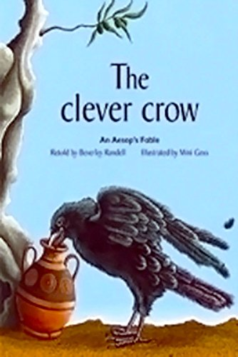 The Clever Crow: An Aesop's Fable: Various