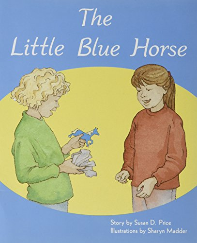 Rigby PM Plus: Individual Student Edition Orange (Levels 15-16) The Little Blue Horse: RIGBY