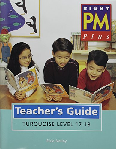 Rigby PM Plus: Teacher's Guide Turquoise (Levels 17-18) 2000: RIGBY