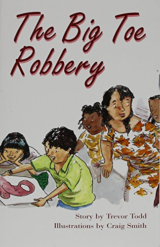 9780763577957: The Big Toe Robbery, Student Reader (Level 28): Rigby Pm Collection Ruby