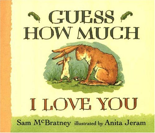 Guess How Much I Love You (076360013X) by Sam McBratney