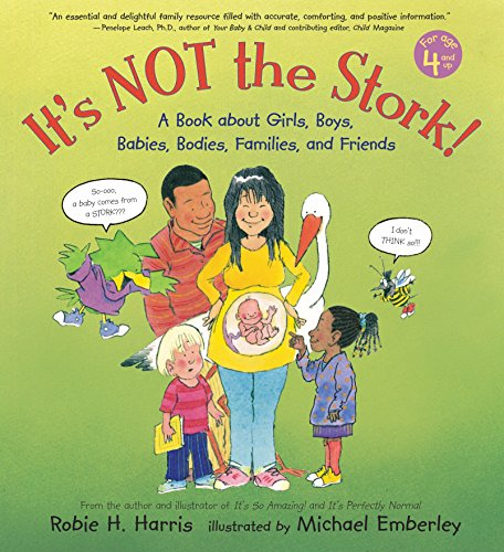 It's Not the Stork!: A Book About Girls, Boys, Babies, Bodies, Families and Friends (The Family L...