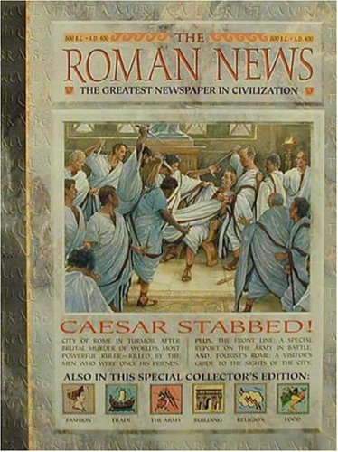 History News: The Roman News: The Greatest Newspaper in Civilization: Langley, Andrew