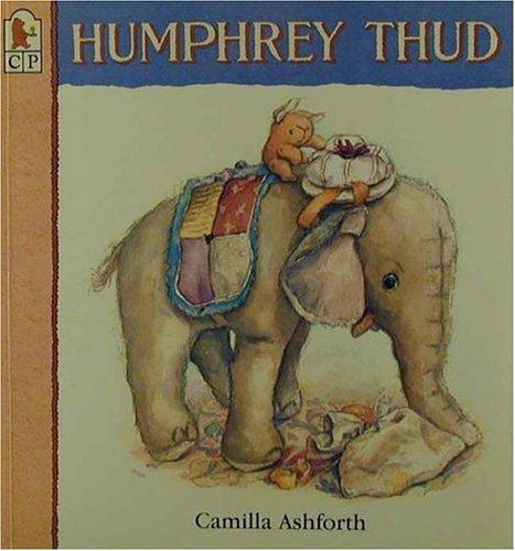 Humphrey Thud: Camilla Ashforth; Illustrator-Camilla