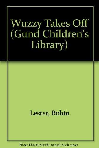 9780763600976: Wuzzy Takes Off (Gund Children's Library)