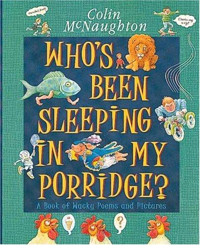 9780763601065: Who's Been Sleeping in My Porridge?