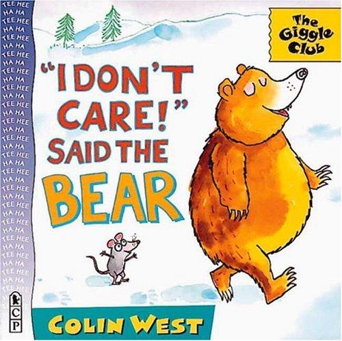 9780763601256: I Don't Care! Said the Bear (Giggle Club)
