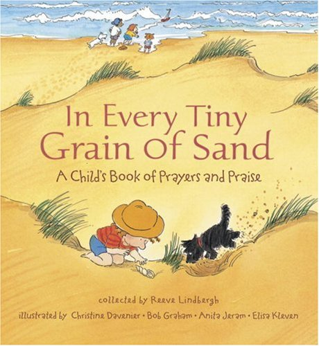 9780763601768: In Every Tiny Grain of Sand: A Child's Book of Prayers and Praise