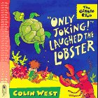 9780763602796: Only Joking! Laughed the Lobster (Giggle Club (in pbk))