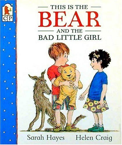 9780763602970: This Is the Bear and the Bad Little Girl