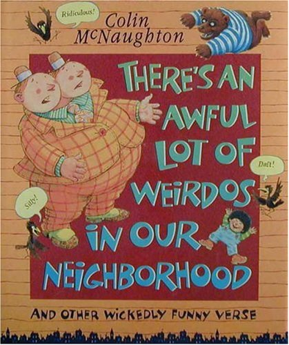 9780763602994: There's an Awful Lot of Weirdos in Our Neighborhood: And Other Wickedly Funny Verse