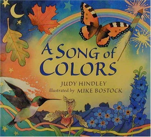 A Song of Colors: Judy Hindley; Illustrator-Mike