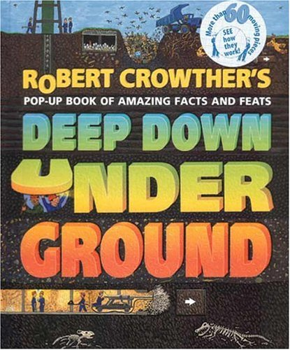 Robert Crowther's Deep Down Underground