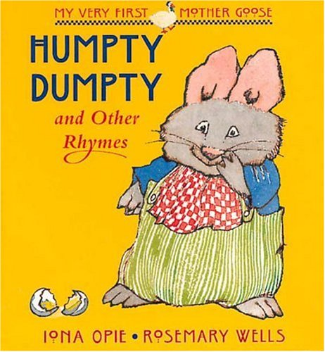 9780763603533: Humpty Dumpty: and Other Rhymes (My Very First Mother Goose)