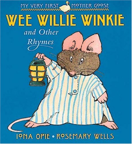 9780763603564: Wee Willie Winkie: and Other Rhymes (My Very First Mother Goose)