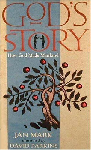 God's Story: How He Made Mankind: Jan Mark