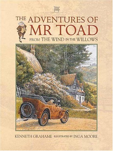 The Adventures of Mr. Toad: From The: Kenneth Grahame; Illustrator-Inga