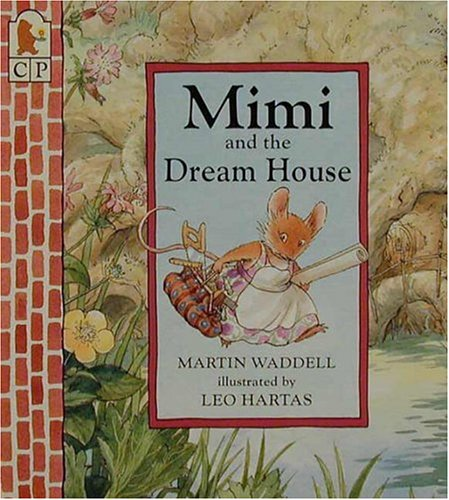 Mimi and the Dream House: Waddell, Martin