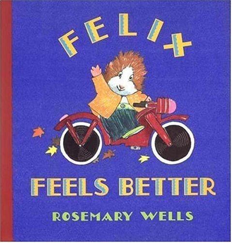 9780763606398: Felix Feels Better