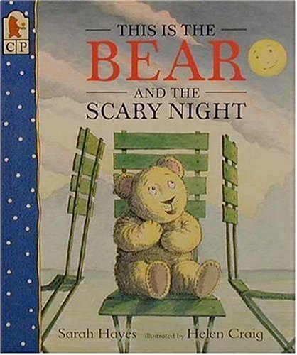 9780763606480: This Is the Bear and the Scary Night