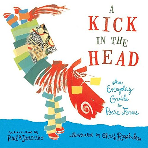 9780763606626: A Kick in the Head: An Everyday Guide to Poetic Forms