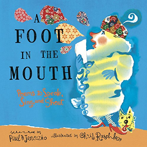 9780763606633: A Foot in the Mouth: Poems to Speak, Sing and Shout